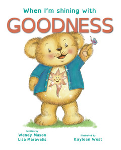 When I'm shining with goodness book, by Wendy Mason and Lisa Maravelis